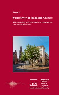 Picture of Subjectivity in Mandarin Chinese: The meaning and use of causal connectives in written discourse