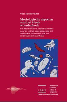 Picture of Morfologische aspecten van het ideale woordenboek: Een theoretische en empirische studie naar de lexicale samenhang van het Nederlands ten behoeve van een morfologische kennisbank