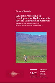 Picture of Syntactic Processing in Developmental Dyslexia and in Specific Language Impairment: A study on the acquisition of the past participle construction in Dutch