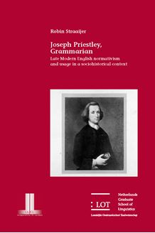Picture of Joseph Priestley, Grammarian: Late Modern English normativism and usage in a sociohistorical context