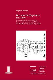 Picture of Was macht Hypertext mit Text? Textlinguistische Einsichten in das be- und entgrenzende Wirken von Paratext und Text in Hypertext