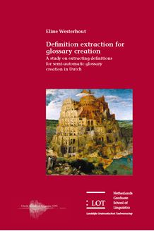 Picture of Definition extraction for glossary creation: A study on extracting definitions for semi-automatic glossary creation in Dutch