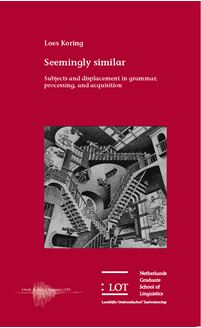 Picture of Seemingly similar: Subjects and displacement in grammar, processing, and acquisition