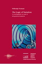 Picture of The Logic of Variation: A cross-linguistic account of wh-question formation