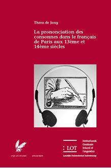 Picture of La prononciation des consonnes dans le français de Paris aux 13ème et 14ème siècles