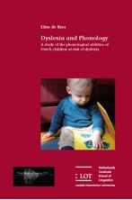 Picture of Dyslexia and phonology: A study of the phonological abilities of Dutch children at-risk of dyslexia