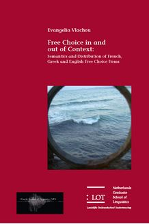Picture of Free Choice in and out of Context: Semantics and Distribution of French, Greek and English Free Choice Items