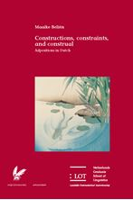 Picture of Constructions, constraints, and construal: Adpositions in Dutch