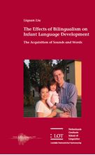 Picture of The Effects of Bilingualism on Infant Language Development: The Acquisition of Sounds and Words