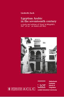 Picture of Egyptian Arabic in the seventeenth century: a study and edition of Yûsuf al-Maghribî's Daf` al-isr `an kalâm ahl Misr
