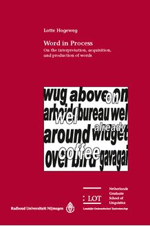 Picture of Word in Process: On the interpretation, acquisition, and production of words