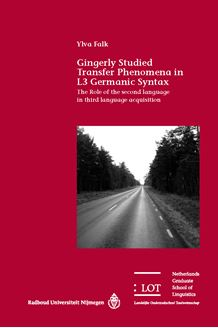 Picture of Gingerly Studied Transfer Phenomena in L3 Germanic Syntax: The Role of the second language in third language acquisition