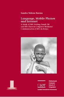 Picture of Language, Mobile Phones and Internet: A Study of SMS Texting, Email, IM and SNS Chats in Computer Mediated Communication (CMC) in Kenya