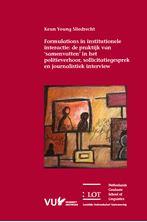 Picture of Formulations in institutionele interactie: de praktijk van 'samenvatten' in het politieverhoor, sollicitatiegesprek en journalistiek interview