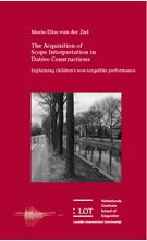 Picture of The Acquisition of Scope Interpretation in Dative Constructions: Explaining children's non-targetlike performance