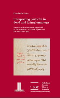 Picture of Interpreting particles in dead and living languages: A construction grammar approach to the semantics of Dutch <i>ergens</i> and Ancient Greek <i>pou</i>