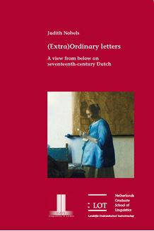 Picture of Extra Ordinary letters: A view from below on seventeenth-century Dutch