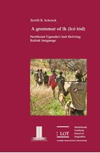 Picture of A grammar of Ik (Icé-tód) Northeast Uganda's last thriving Kuliak language