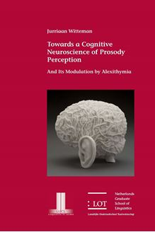 Picture of Towards a Cognitive Neuroscience of Prosody Perception: And its Modulation by Alexithymia