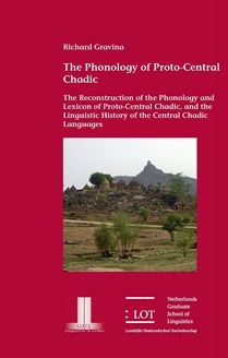 Picture of The Phonology of Proto-Central Chadic: The Reconstruction of the Phonology and Lexicon of Proto-Central Chadic, and the Linguistic History of the Central Chadic Languages