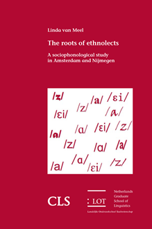 Picture of The roots of ethnolects: A sociophonological study in Amsterdam and Nijmegen