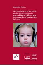 Picture of The development of the speech production mechanism in young children: Evidence from the acquisition of onset clusters in Dutch