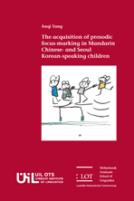 Picture of The acquisition of prosodic focus-marking in Mandarin Chinese and Seoul Korean-speaking children