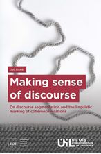 Picture of Making sense of discourse - On discourse segmentation and the linguistic marking of coherence relations
