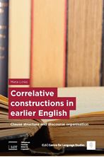 Picture of Correlative constructions in earlier English: Clause structure and discourse organisation