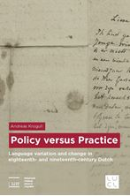 Picture of Policy versus practice: Language variation and change in eighteenth- and nineteenth-century Dutch