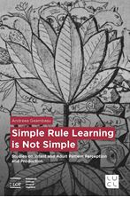 Picture of Simple Rule Learning is Not Simple: Studies on Infant and Adult Pattern Perception and Production