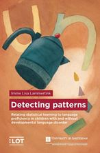 Picture of Detecting patterns - Relating statistical learning to language proficiency in children with and without developmental language disorder