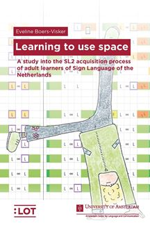 Picture of Learning to learn space: A study into the SL2 acquisition process of adult learners of Sign Language of the Netherlands