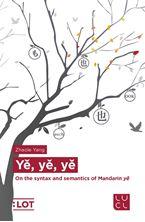 Picture of Yě, yě, yě - On the syntax and semantics of Mandarin yě
