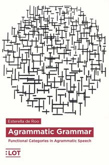 Picture of Agrammatic Grammar.Functional Categories in Agrammatic Speech