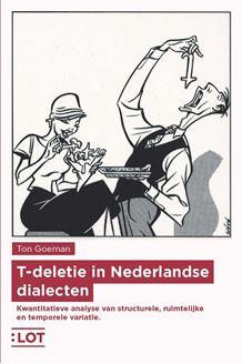Picture of T-deletie in Nederlandse dialecten. Kwantitatieve analyse van structurele, ruimtelijke en temporele variatie.