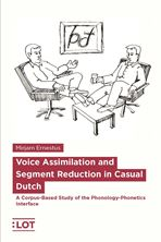 Picture of Voice Assimilation and Segment Reduction in Casual Dutch. A Corpus-based Study of the Phonology-phonetics Interface