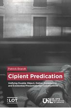 Picture of Cipient Predication: Unifying Double Object, Dative Experiencer and Existential/ Presentational Constructions