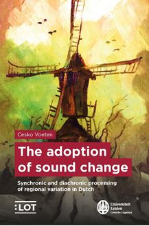 Picture of The adoption of sound change - Synchronic and diachronic processing of regional variation in Dutch