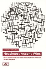Picture of Headmost Accent Wins - Head Dominance and Ideal Prosodic Form in Lexical Accent Systems