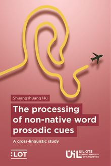 Picture of The processing of non-native word prosodic cues - A cross-linguistic study