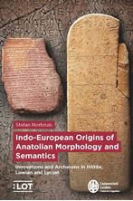 Picture of Indo-European Origins of Anatolian Morphology and Semantics: Innovations and Archaisms in Hittite, Luwian and Lycian